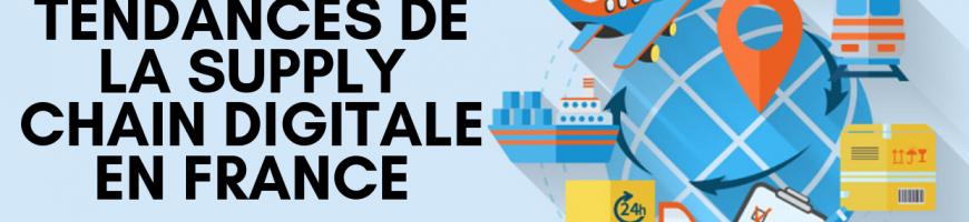 Tendances de la Supply Chain digitale en France en 2019
