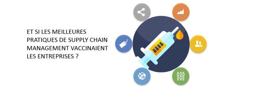 Et si les meilleures pratiques de Supply Chain Management vaccinaient les entreprises ?